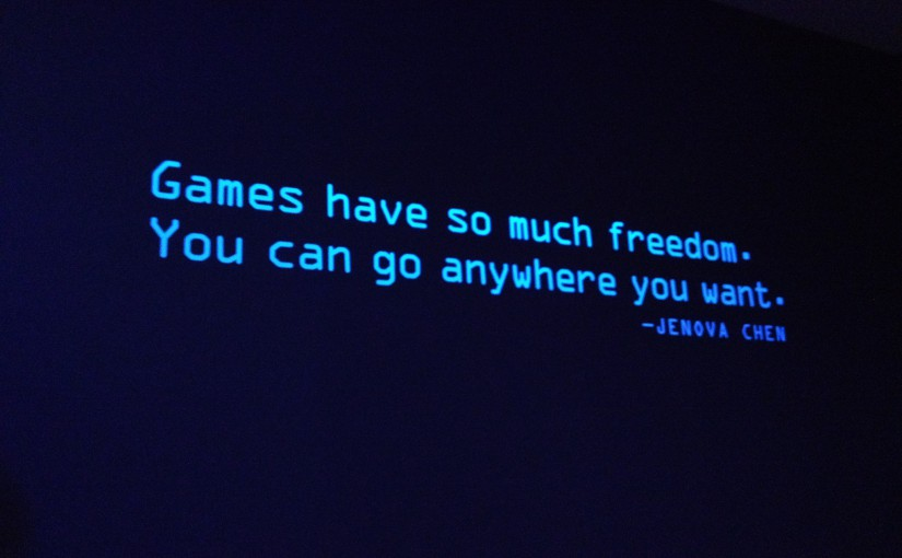 """Games have so much freedom. You can go anywhere you want."" - Jenova Chen"